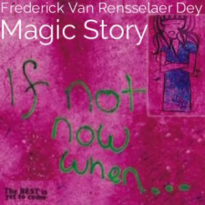 The-magic-story by Frederick Van Rensselaer Dey